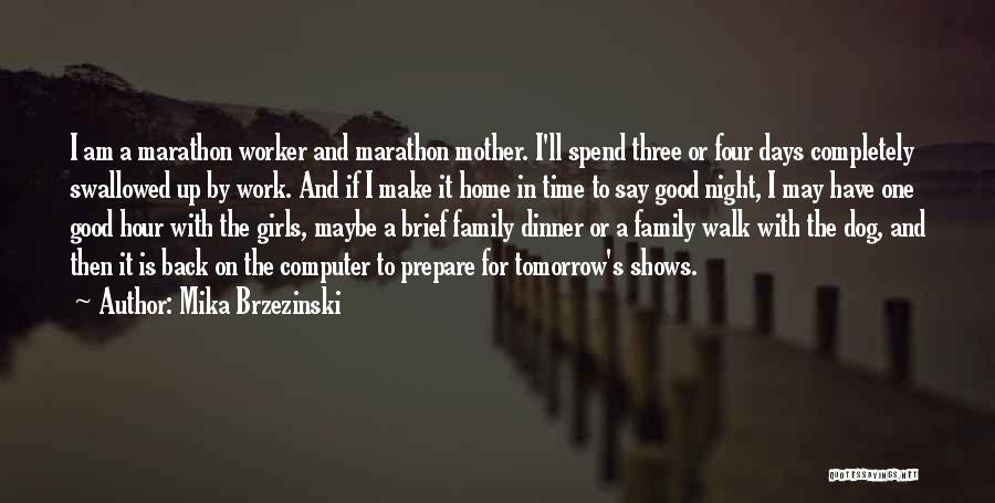 Good Marathon Quotes By Mika Brzezinski