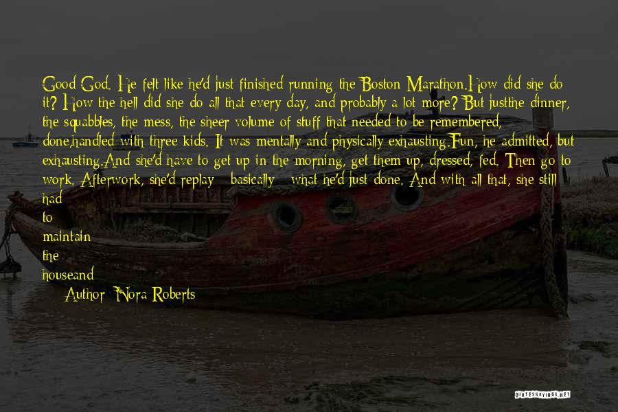Good Marathon Quotes By Nora Roberts