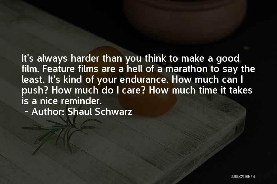 Good Marathon Quotes By Shaul Schwarz