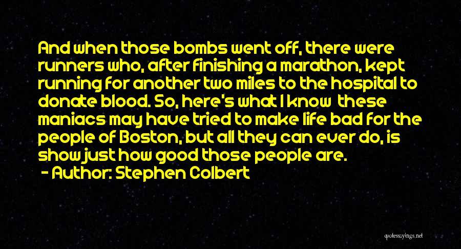 Good Marathon Quotes By Stephen Colbert