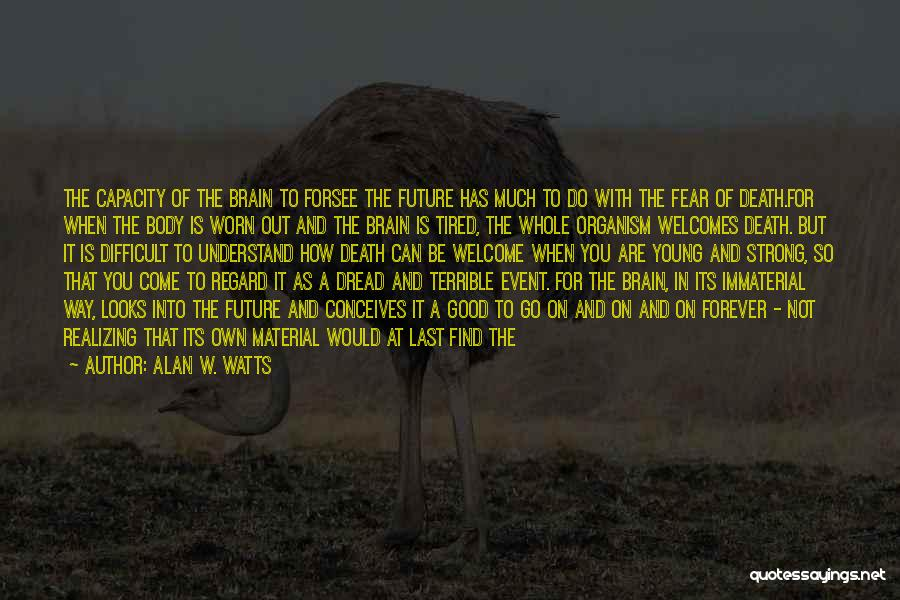 Good Morning For Quotes By Alan W. Watts