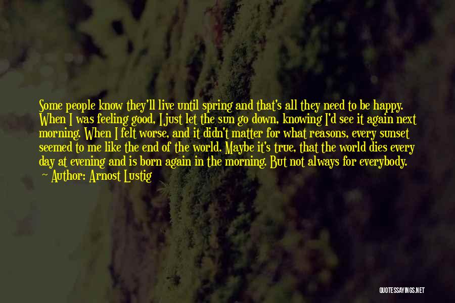 Good Morning For Quotes By Arnost Lustig
