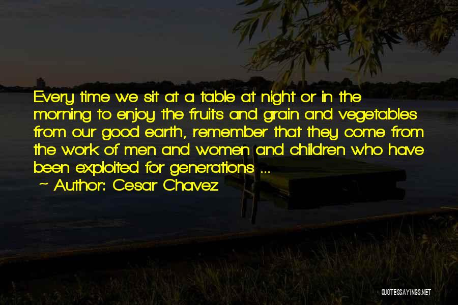 Good Morning For Quotes By Cesar Chavez