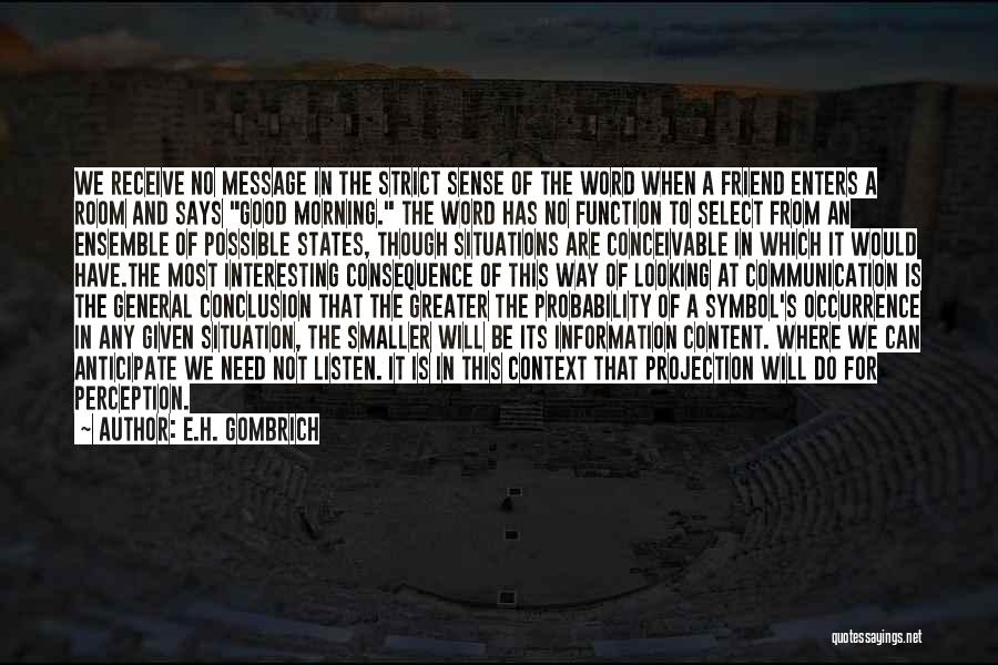 Good Morning For Quotes By E.H. Gombrich