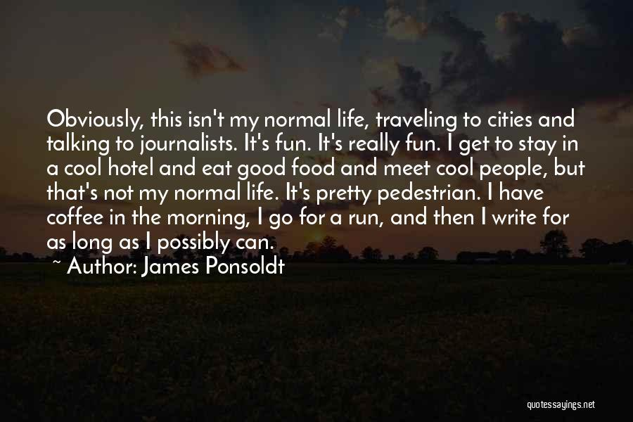Good Morning For Quotes By James Ponsoldt