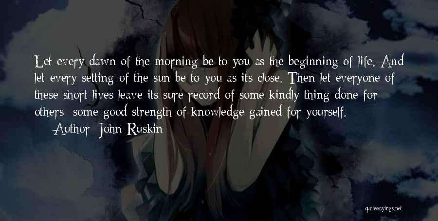 Good Morning For Quotes By John Ruskin