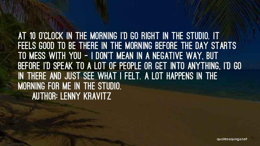 Good Morning For Quotes By Lenny Kravitz