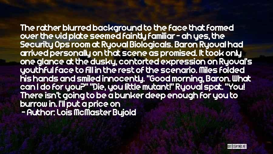 Good Morning For Quotes By Lois McMaster Bujold