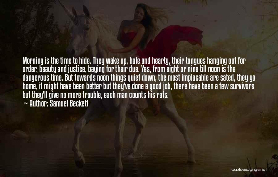 Good Morning For Quotes By Samuel Beckett
