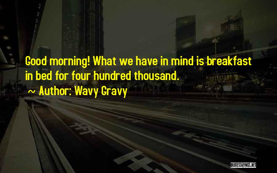 Good Morning For Quotes By Wavy Gravy