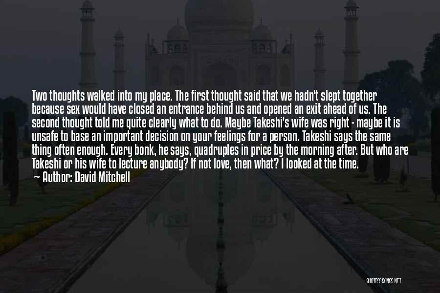 Good Morning I Love You Quotes By David Mitchell