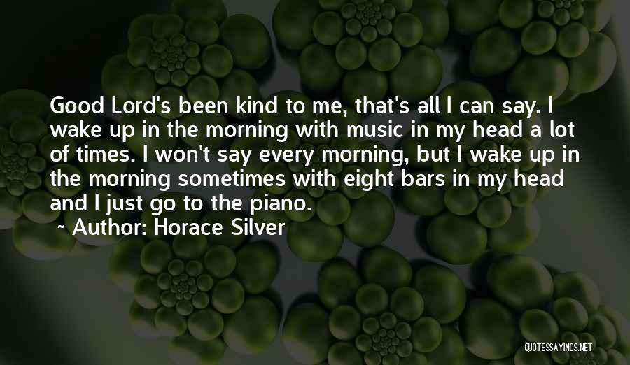 Good Morning Quotes By Horace Silver