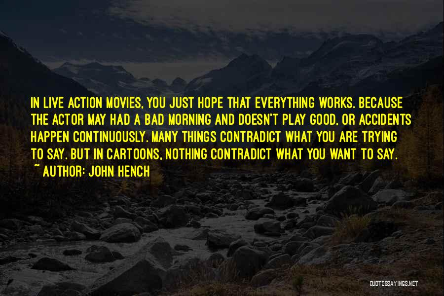 Good Morning Quotes By John Hench