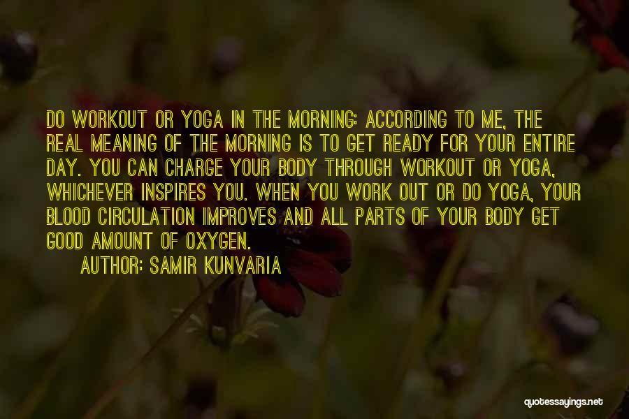 Good Morning Quotes By Samir Kunvaria