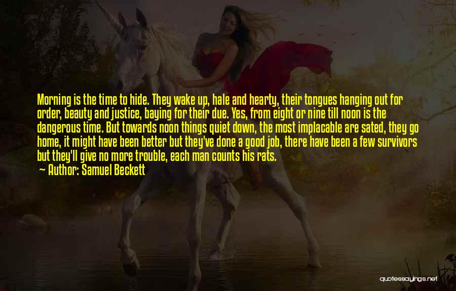 Good Morning Quotes By Samuel Beckett