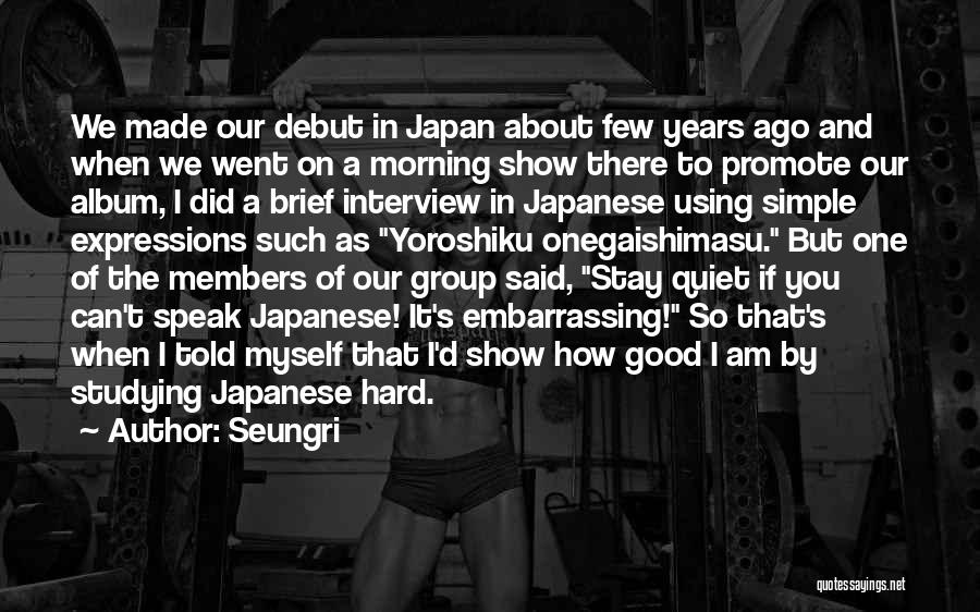 Good Morning Quotes By Seungri