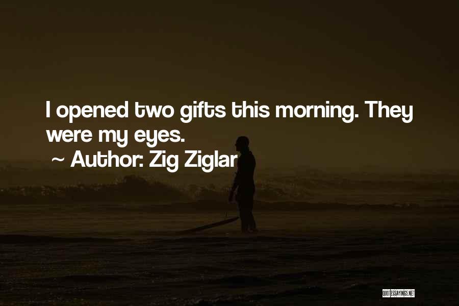 Good Morning Quotes By Zig Ziglar