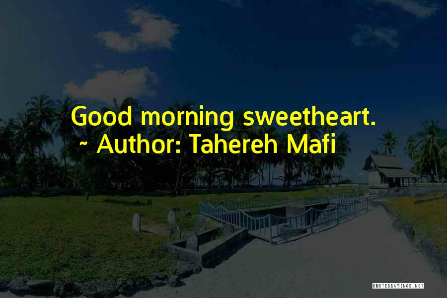 Good Morning Sweetheart Quotes By Tahereh Mafi