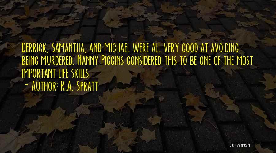 Good Nanny Quotes By R.A. Spratt