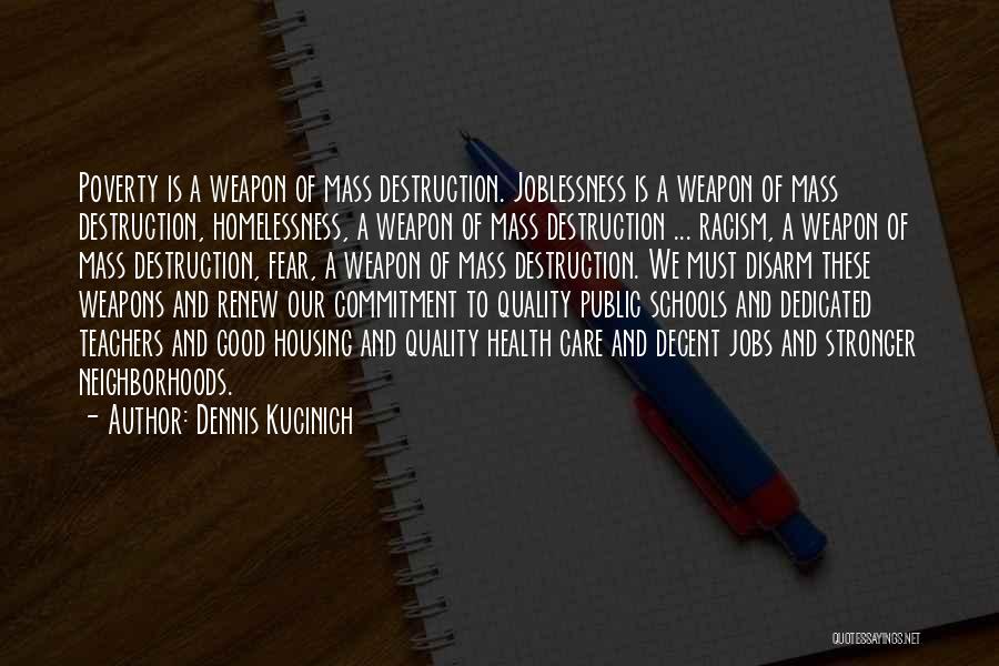 Good Neighborhoods Quotes By Dennis Kucinich