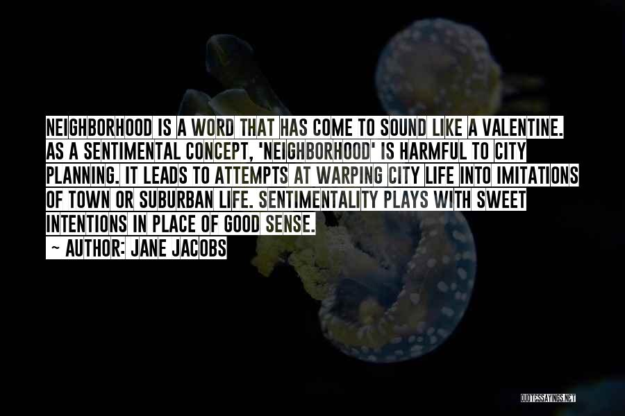 Good Neighborhoods Quotes By Jane Jacobs