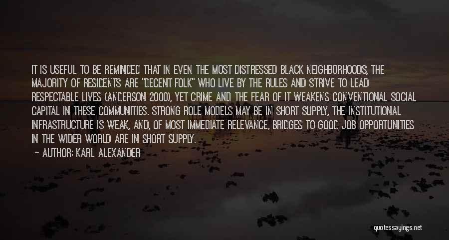 Good Neighborhoods Quotes By Karl Alexander