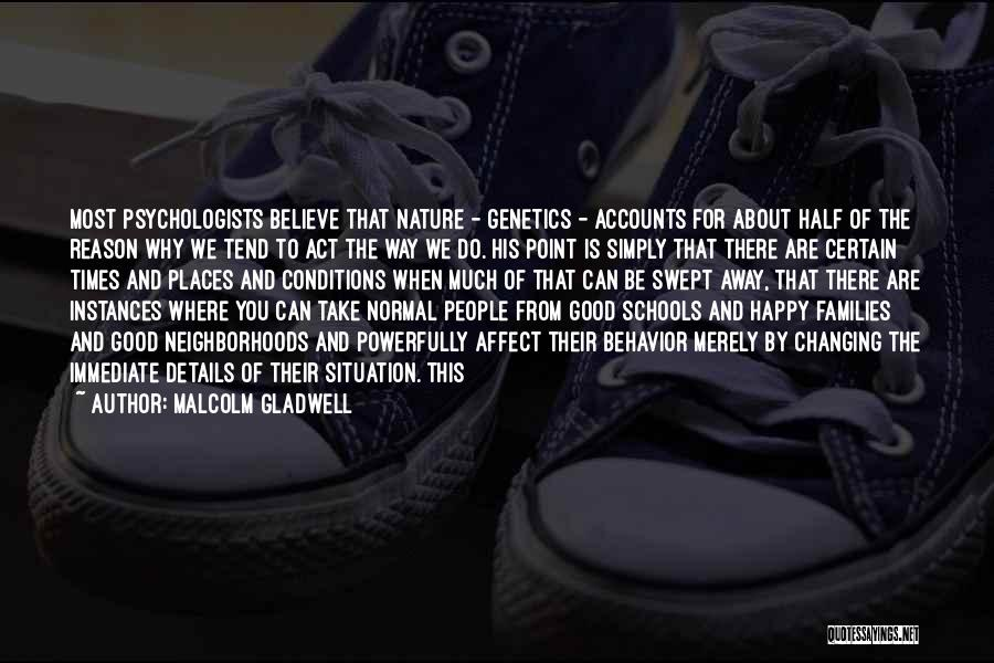 Good Neighborhoods Quotes By Malcolm Gladwell