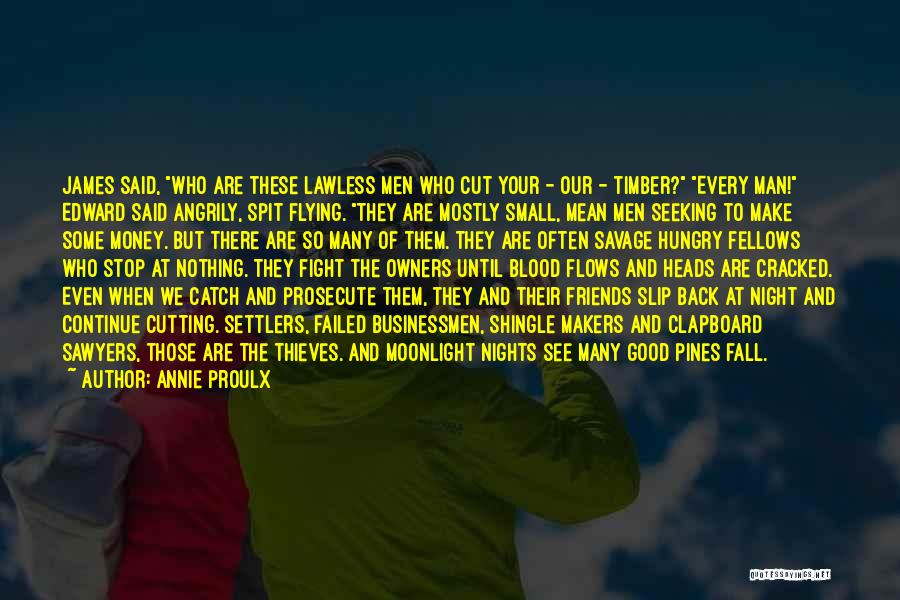 Good Night All My Friends Quotes By Annie Proulx