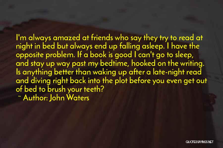 Good Night All My Friends Quotes By John Waters