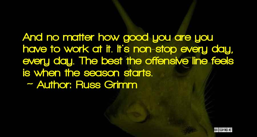 Good Offensive Line Quotes By Russ Grimm