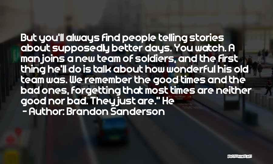 Good Old Times Quotes By Brandon Sanderson
