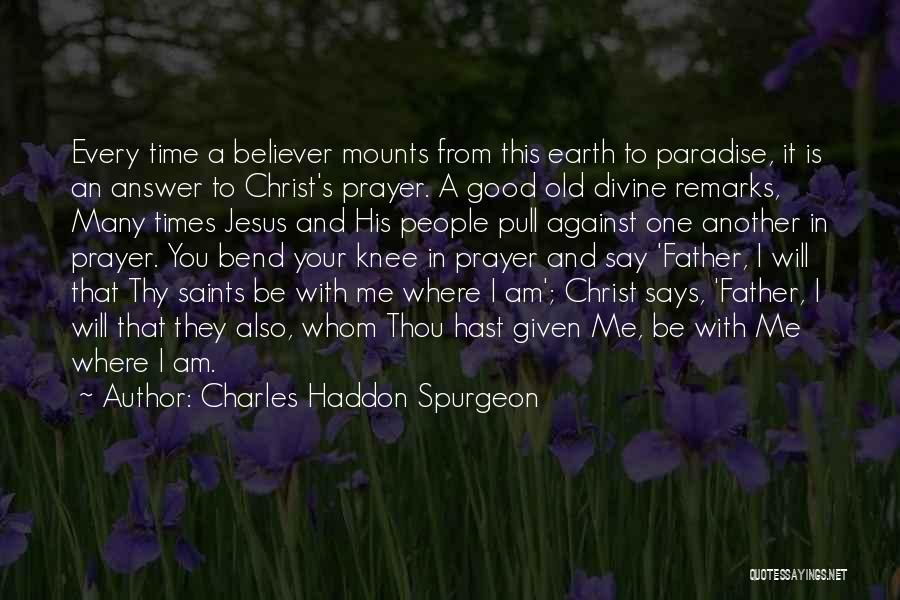 Good Old Times Quotes By Charles Haddon Spurgeon