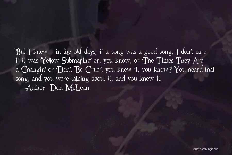 Good Old Times Quotes By Don McLean