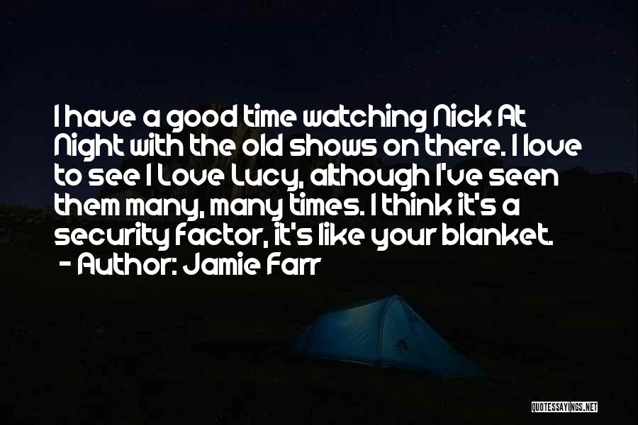Good Old Times Quotes By Jamie Farr