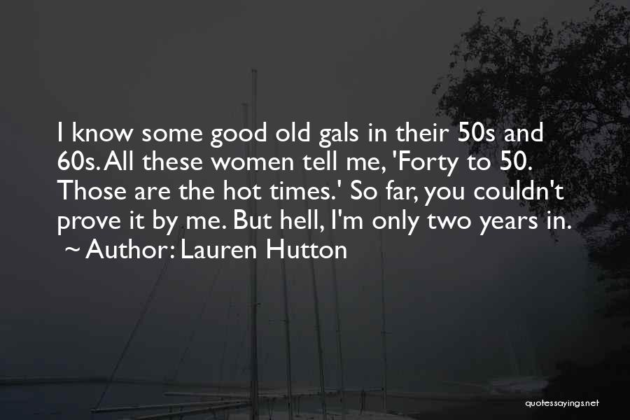 Good Old Times Quotes By Lauren Hutton