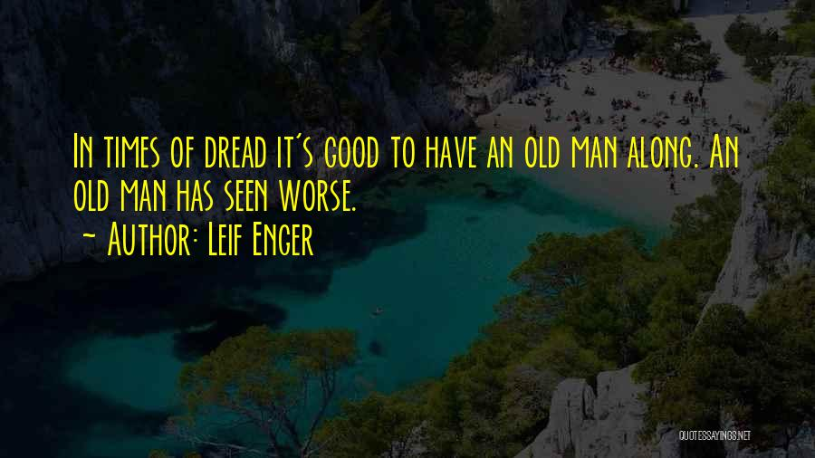Good Old Times Quotes By Leif Enger