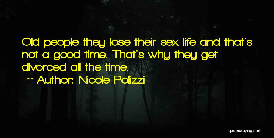 Good Old Times Quotes By Nicole Polizzi