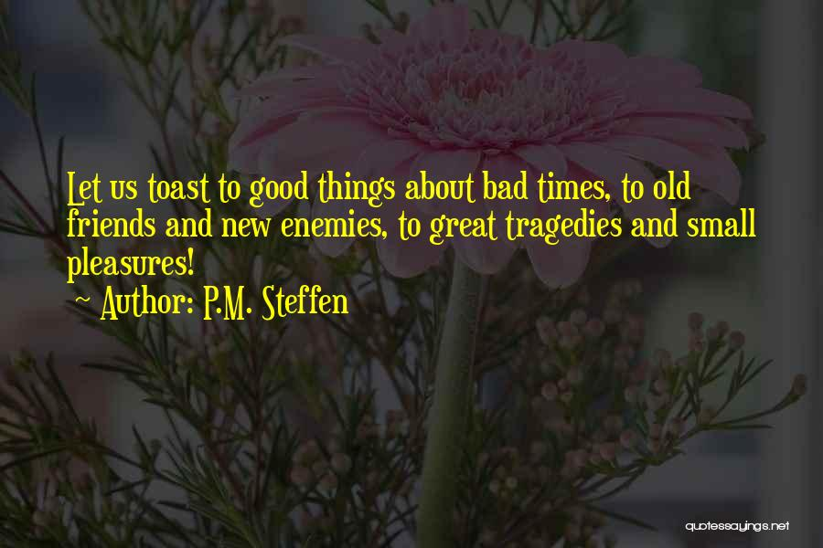 Good Old Times Quotes By P.M. Steffen