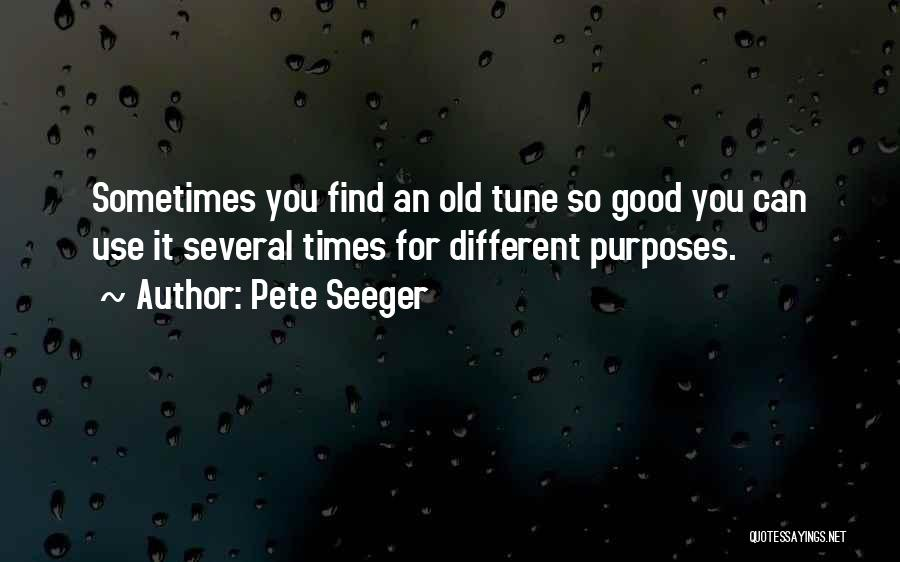 Good Old Times Quotes By Pete Seeger