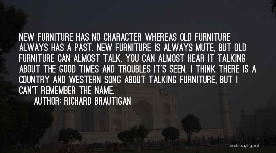 Good Old Times Quotes By Richard Brautigan
