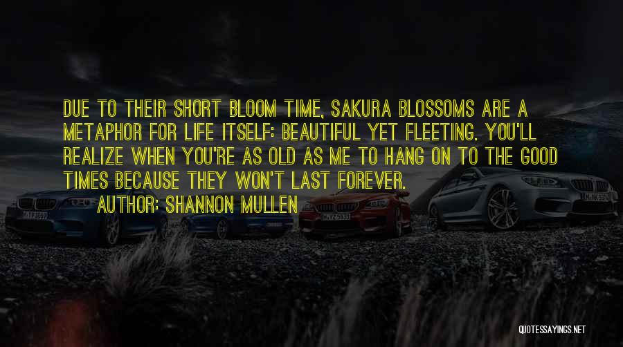 Good Old Times Quotes By Shannon Mullen