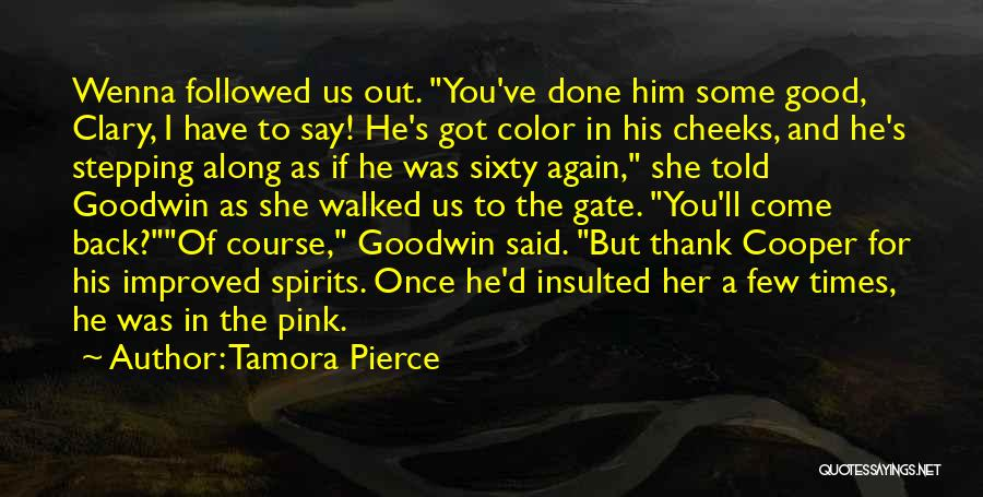 Good Old Times Quotes By Tamora Pierce