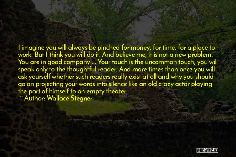 Good Old Times Quotes By Wallace Stegner