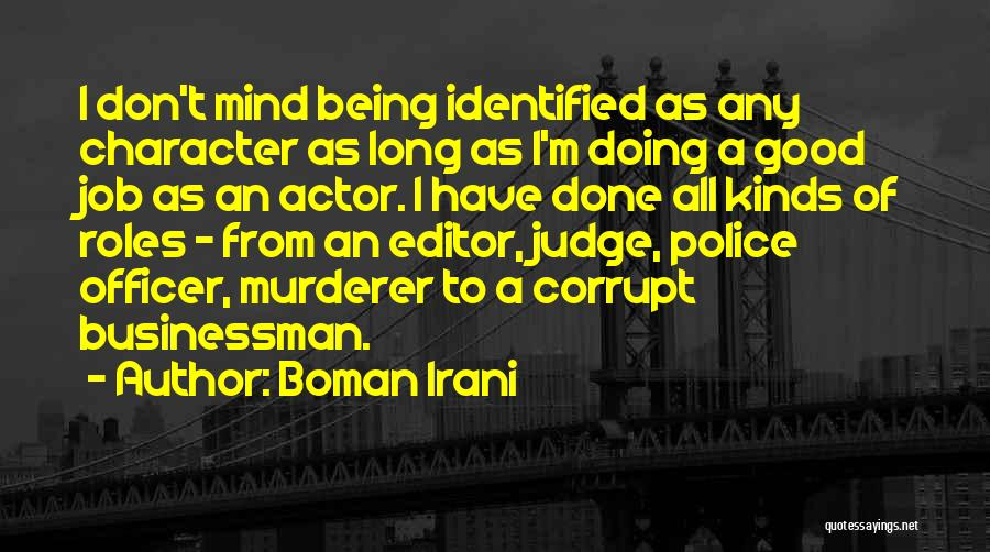 Good Police Officer Quotes By Boman Irani