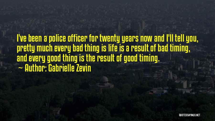 Good Police Officer Quotes By Gabrielle Zevin