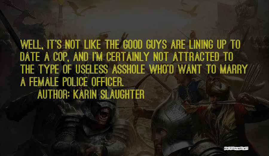 Good Police Officer Quotes By Karin Slaughter