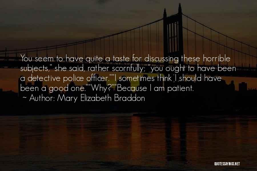Good Police Officer Quotes By Mary Elizabeth Braddon