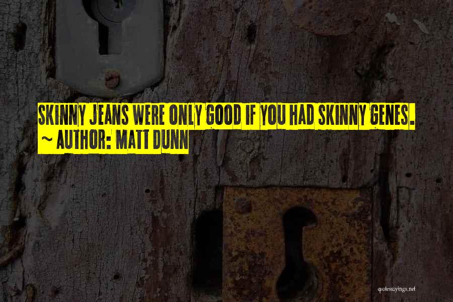 Good Puns Quotes By Matt Dunn