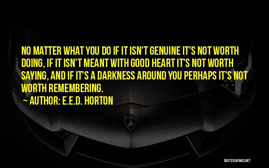 Good Remembering Life Quotes By E.E.D. Horton
