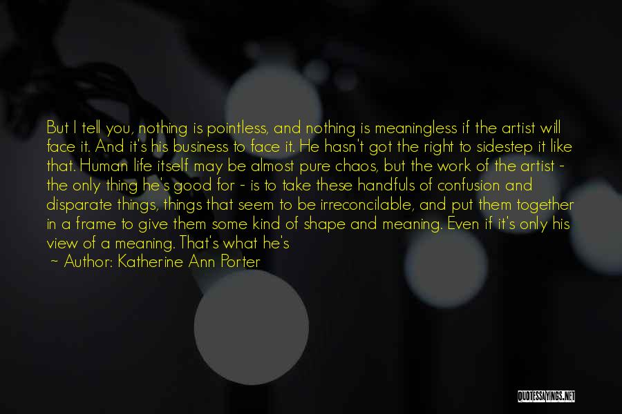 Good Remembering Life Quotes By Katherine Ann Porter